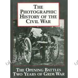 Photographic History of the Civil War: The Opening Battles, the Years of Grim War v. 1 Kalendarze ścienne
