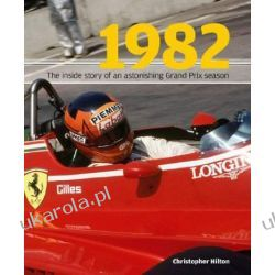 1982: The Inside Story of the Sensational Grand Prix Season