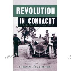 Revolution in Connacht: A Photographic History 1913-23 Pozostałe