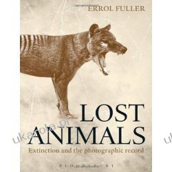 Lost Animals: Extinction and the Photographic Record Kalendarze ścienne