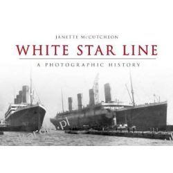 White Star Line: A Photographic History Kalendarze ścienne