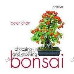 Choosing and Growing Bonsai Peter Chan Biografie, wspomnienia