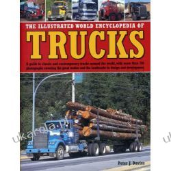 The Illustrated World Encyclopedia of Trucks: A Guide to Classic and Contemporary Trucks Around the World, with More Than 700 Photographs Covering the ... and the Landmarks in Design and Development Kalendarze ścienne
