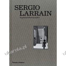 Sergio Larrain: Vagabond Photographer
