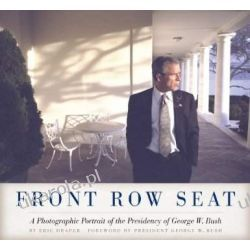Front Row Seat: A Photographic Portrait of the Presidency of George W. Bush (Focus on American History Series) Pozostałe