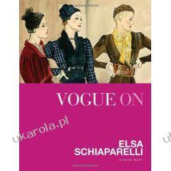Vogue on: Elsa Schiaparelli (Vogue on Designers) Historyczne
