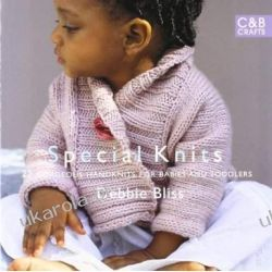 Special Knits: 22 Gorgeous Handknits For Babies And Toddlers Historyczne