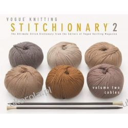 Cables: The Ultimate Stitch Dictionary from the Editors of Vogue Knitting Magazine: 2 (Vogue Knitting Stitchionary) Marynarka Wojenna