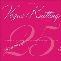 Best of Vogue® Knitting Magazine, The: 25 Years of Articles, Techniques, and Expert Advice Napoje, drinki