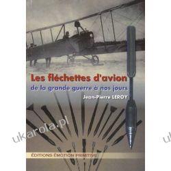 Les flechettes d'avion: De la Grande Guerre à nos jours Adresowniki, pamiętniki