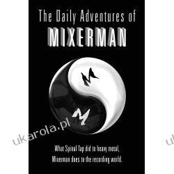 The Daily Adventures of Mixerman Pozostałe
