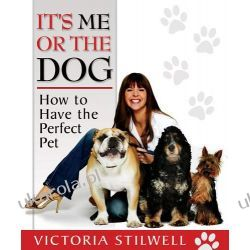 It's Me or the Dog: How to have the Perfect Pet Marynarka Wojenna