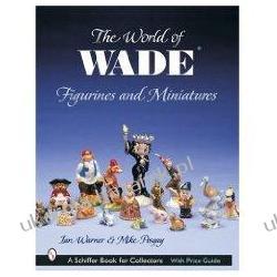 The World of Wade Figurines and Miniatures Ian Warner Pozostałe