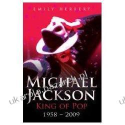 MICHAEL JACKSON KING OF POP 1958-2009 Emily Herbert