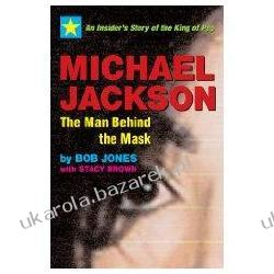 Michael Jackson: The Man Behind the Mask: An Insider's Story of the King of Pop Bob Jones; Stacy Brown Pozostałe
