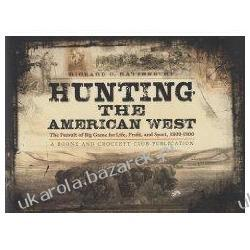 Hunting the American West: The Pursuit of Big Game for Life, Profit, and Sport, 1800-1900 Politycy