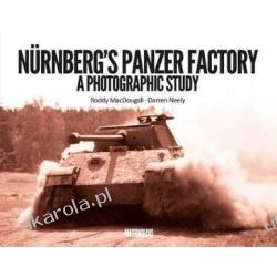 Nurnberg's Panzer Factory: A Photographic Study  Pozostałe