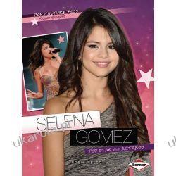 Selena Gomez: Pop Star and Actress (Pop Culture BIOS) Kalendarze ścienne