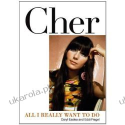 Cher: All I Really Want to Do Biografie, wspomnienia