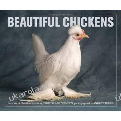 Beautiful Chickens: Portraits of Champion Breeds Albumy o modzie