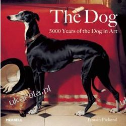 The Dog: 5000 Years of the Dog in Art Pozostałe
