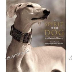 The Spirit of the Dog: An Illustrated History Historyczne