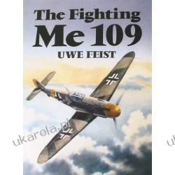 The Fighting Me 109 Uwe Feist  Lotnictwo