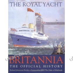 """The Royal Yacht """"Britannia"""": The Official History"""