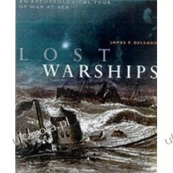 Lost Warships: Great Shipwrecks of Naval History