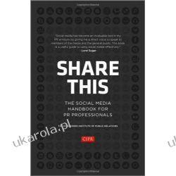 Share This: The Social Media Handbook for PR Professionals Biznes, praca, prawo, finanse