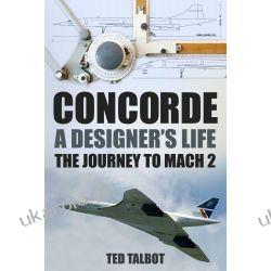 Concorde - A Designer's Life: The Journey to Mach 2 Pozostałe