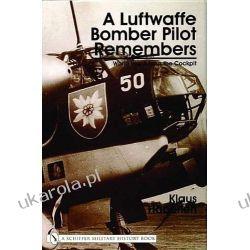 A Luftwaffe Bomber Pilot Remembers: World War II from the Cockpit Klaus Haberlen