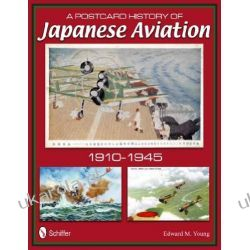 Postcard History of Japanese Aviation: 1910-1945  Edward M. Young Samochody