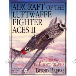 Aircraft of the Luftwaffe Fighter Aces: v. 2 Bernd Barbas  Lotnictwo