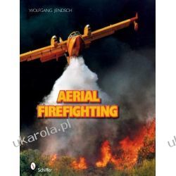Aerial Firefighting Wolfgang Jendsch  Lotnictwo