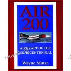 Air 200: Aircraft of the U.S.Bicentennial (Schiffer Military History) Wayne Mutza  Sztuka, malarstwo i rzeźba