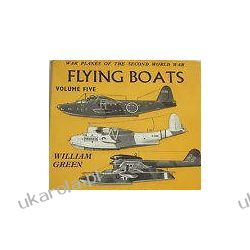 Warplanes of the Second World War: Flying Boats Volume 5 William Green  Lotnictwo