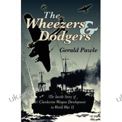 The Wheezers and Dodgers: The Inside Story of Clandestine Weapon Development in World War II Biżuteria