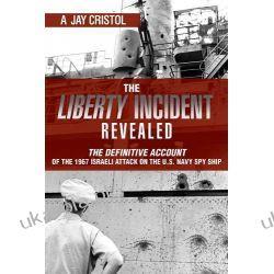 The Liberty Incident Revealed: The Definitive Account of the 1967 Israeli Attack on the U.S. Navy Spy Ship Wokaliści, grupy muzyczne
