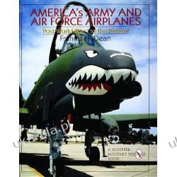 America's Army and Air Force Airplanes: Post-World War I to the Present (Schiffer Military/Aviation History) Samochody