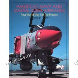 America's Navy and Marine Corps Airplanes: Post-World War I to the Present (Schiffer Military History) Pozostałe