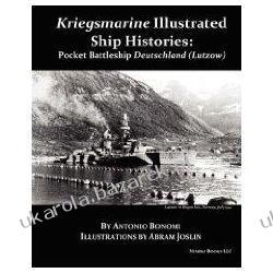 Pocket Battleship Deutschland (Lutzow): Kriegsmarine Illustrated Ship Histories Antonio Bonomi; Abram Joslin Pozostałe