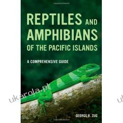 Reptiles and Amphibians of the Pacific Islands: A Comprehensive Guide George Zug  Samochody