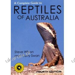 A Complete Guide to Reptiles of Australia  Pozostałe