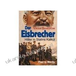 Der Eisbrecher  Hitler in Stalins Kalkül Viktor Suworow