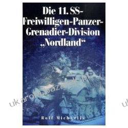 """Die 11. SS-Freiwilligen-Panzer-Grenadier-Division """"Nordland"""" Rolf Michaelis"""