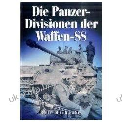 Die Panzer-Divisionen der Waffen-SS Rolf Michaelis Pozostałe