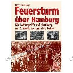 Feuersturm über Hamburg Hans Brunswig