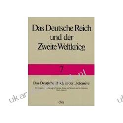 Das Deutsche Reich in der Defensive  10 Bde., Bd.7, Das Deutsche Reich in der Defensive: Strategischer Luftkrieg in Europa Pozostałe