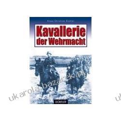 Kavallerie der Wehrmacht Klaus Christian Richter Kawaleria